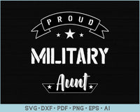 Proud Military Aunt SVG, PNG Printable Cutting files