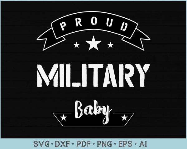 Proud Military Baby SVG, PNG Printable Cutting files