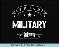 Proud Military Mom SVG, PNG Printable Cutting files