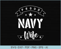 Proud Navy Wife SVG, PNG Printable Cutting files