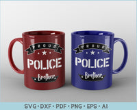 Proud Police Brother SVG, PNG Printable Cutting files