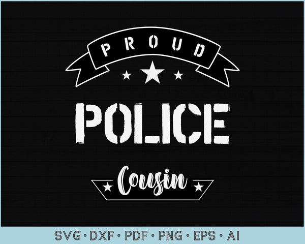 Proud Police Cousin SVG, PNG Printable Cutting files