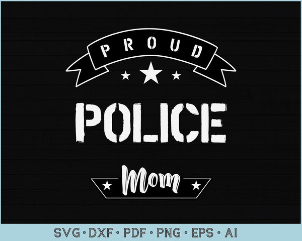 Proud Police Mom SVG, PNG Printable Cutting files