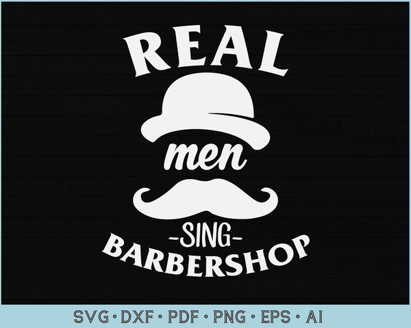 Real Man Sing Barbershop SVG, PNG Printable Cutting files