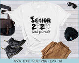 Senior 2020 Shit Got Real SVG, PNG Printable Cutting Files