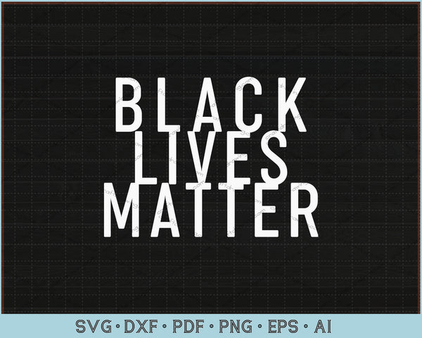 Simple Black Lives Matter Design in White Letters SVG, PNG Printable Cutting Files