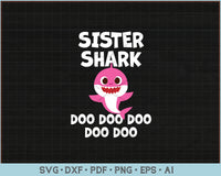 Sister Shark Doo Doo Doo SVG, PNG Print Ready Cutting Files For Instant Download