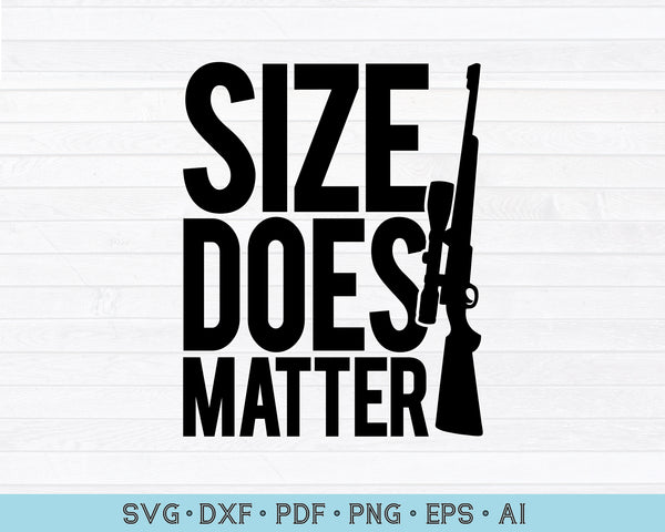 Size Does Matter Hunting SVG PNG Printable Cutting file