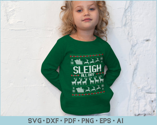 Sleigh All Day Ugly Christmas Sweater Design Svg Files Craftdrawings