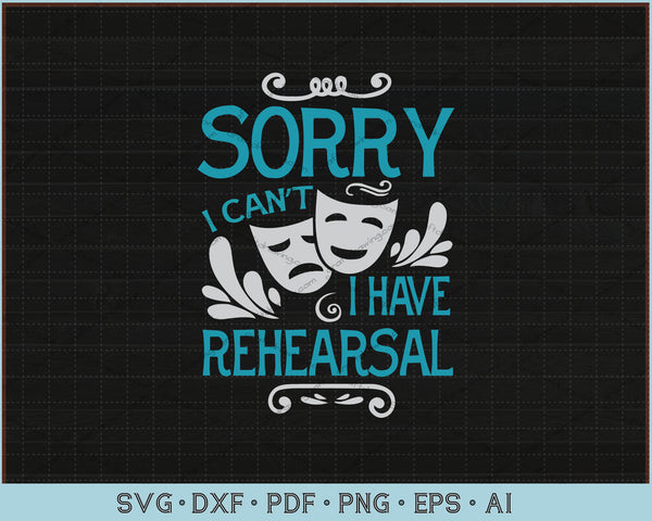 Sorry I can't I have Rehearsal SVG, PNG Printable Cutting Files