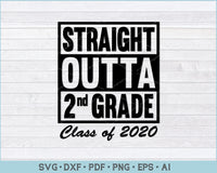 Straight Outta 2nd Grade Class of 2020 SVG, PNG Printable Cutting Files