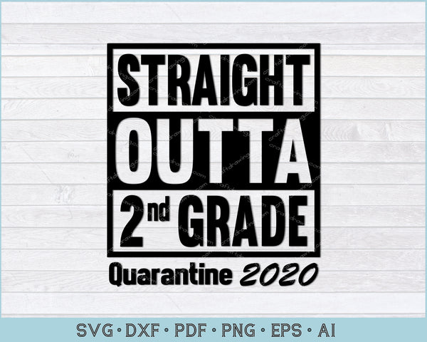 Straight Outta 2nd Grade Quarantine 2020 SVG, PNG Printable Cutting Files