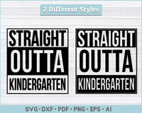 Straight Outta Kindergarten SVG, PNG Printable Cutting Files