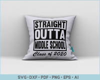Straight Outta Middle School Class of 2020 SVG, PNG Printable Cutting Files