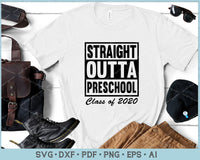 Straight Outta Preschool Class of 2020 SVG, PNG Printable Cutting Files