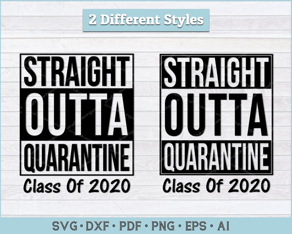 Straight Outta Quarantine Class of 2020 SVG, PNG Printable Cutting Files