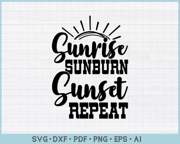Sunrise Sunburn Sunset Repeat SVG, PNG Printable Cutting file