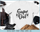 Super Dad SVG, PNG Printable Cutting files