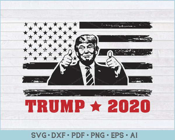 TRUMP 2020 Election USA American Distressed Flag 4th July Patriotic SVG, PNG Printable Cutting Files