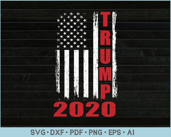 TRUMP 2020 Red Line USA American Distressed Flag 4th of July Patriotic SVG, PNG Printable Cutting Files