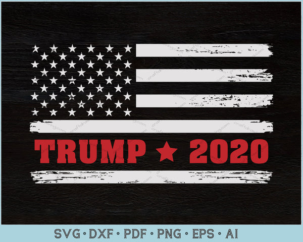 TRUMP 2020 USA American Distressed Flag 4th of July Patriotic SVG, PNG Printable Cutting Files