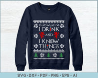 That's What I Do I Drinks And I Know Things Ugly Christmas Sweater Design SVG, PNG Printable Cutting Files