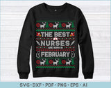 The Best Nurses Are Born In February, Ugly Christmas Sweater Design SVG, PNG Printable Cutting Files