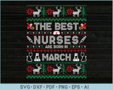 The Best Nurses Are Born In March, Ugly Christmas Sweater Design SVG, PNG Printable Cutting Files