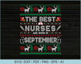 The Best Nurses Are Born In September, Ugly Christmas Sweater Design SVG, PNG Printable Cutting Files