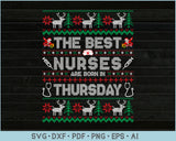 The Best Nurses Are Born In Thursday, Ugly Christmas Sweater Design SVG, PNG Printable Cutting Files