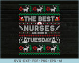 The Best Nurses Are Born In Tuesday, Ugly Christmas Sweater Design SVG, PNG Printable Cutting Files