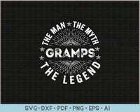The Man The Myth The Legend For Gramps SVG, PNG Printable Cutting Files