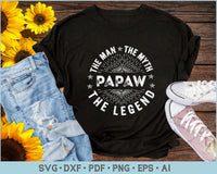 The Man The Myth The Legend For Papaw SVG, PNG Printable Cutting Files