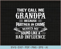 They Call Me Papa Because Partner In Crime Makes Me Sound Like A Bad Influence SVG, PNG Printable Cut Files