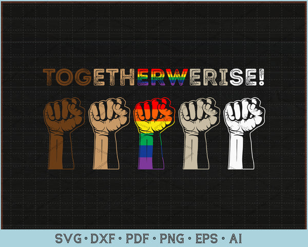 Together We Rise Black Lives Matter SVG, PNG Printable Cutting Files