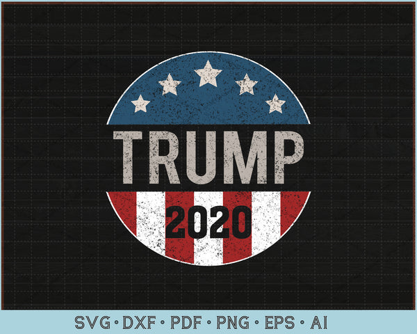 Trump 2020, Button Funny Trump American Flag SVG, PNG Cutting Printable Files