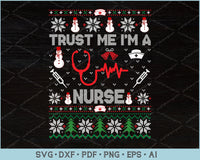 Trust Me I Am A Nurse Ugly Christmas Sweater Design SVG, PNG Printable Cutting Files