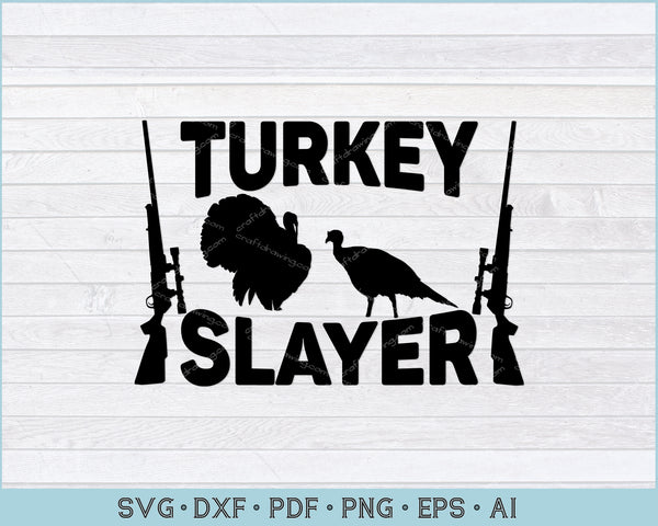 Turkey Slayer SVG, PNG Printable Cutting Files