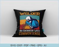 Welder An Engineer With Common Sense SVG, PNG Printable Cutting Files