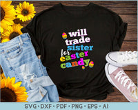 Will Trade Sister for Easter Candy SVG, PNG Printable Cutting files