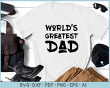 World Greatest Dad SVG, PNG Printable Cutting files for instant Download