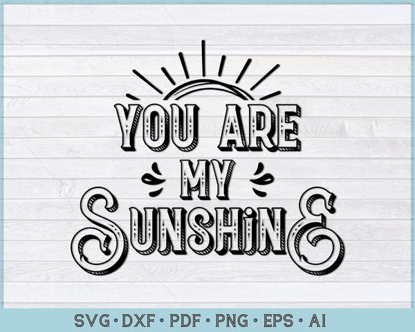 You Are My Sunshine, Summer SVG, PNG Printable Cutting files