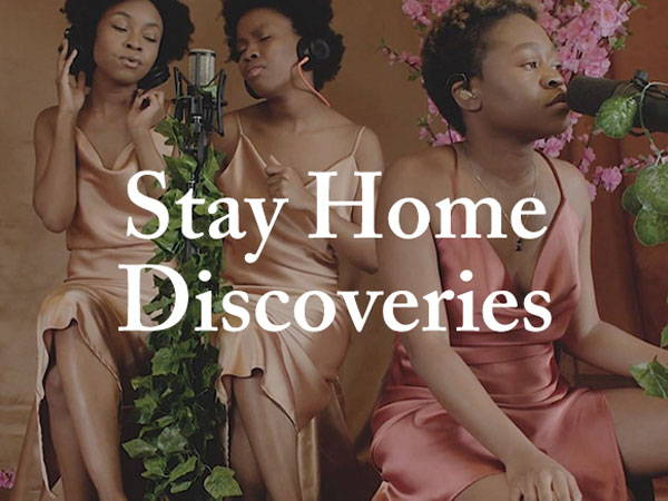 Stay Home Discoveries: Week 7