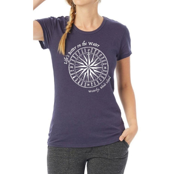 Women's Navy T-Shirt with a distressed compass rose and the words Life's Better on the water and Westerly, Rhode Island circling the compass rose.