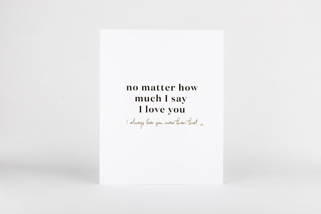 "Art Print - Love you more  5""x7"" White/Gold"