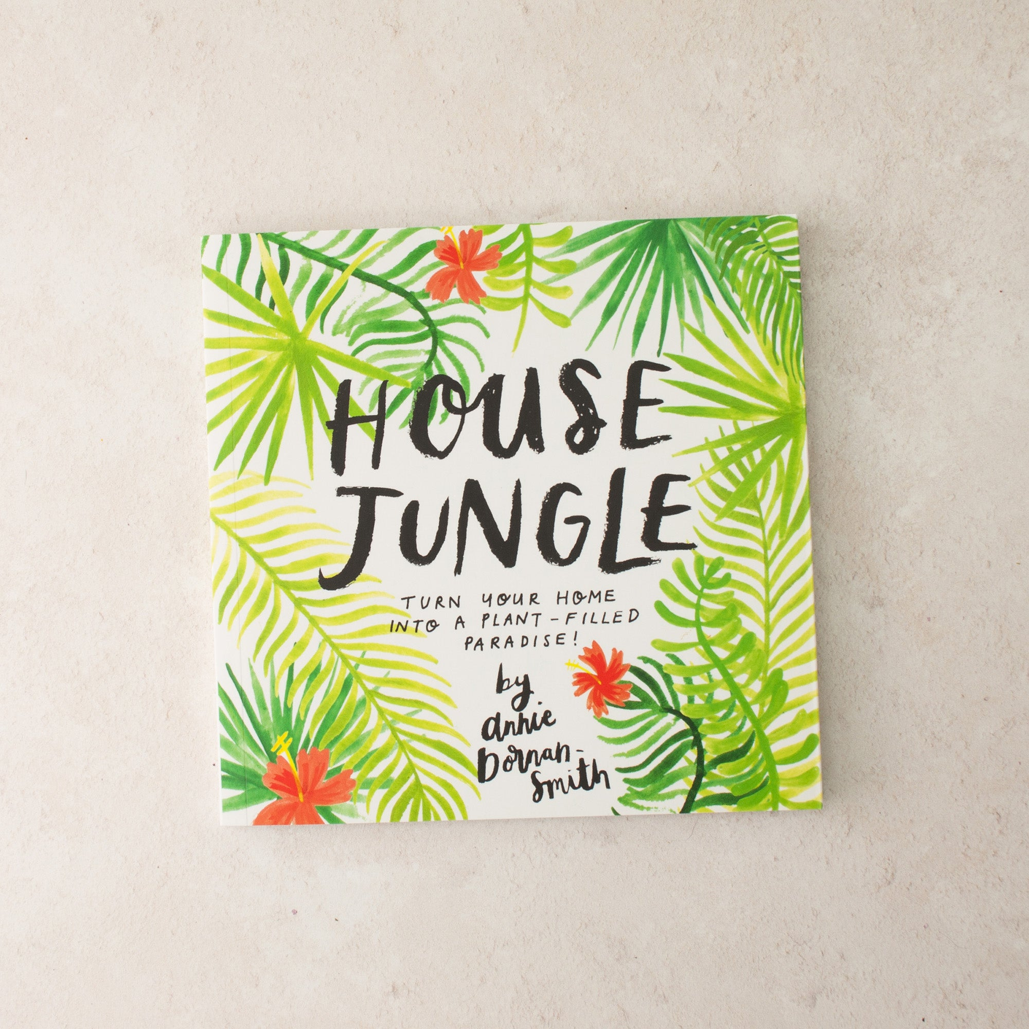 Image of House Jungle By Annie Dornan Smith