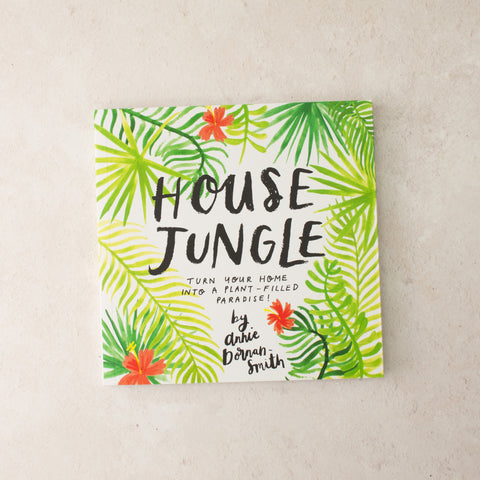 House Jungle By Annie Dornan Smith