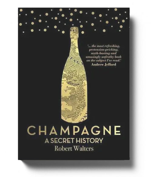 Champagne A Secret History by Robert Walters