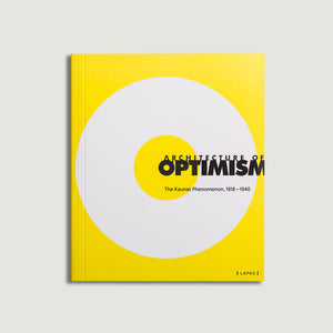 Architecture of Optimism: The Kaunas Phenomenon 1918-1940, book