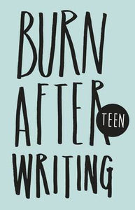 Burn After Writing: Teens [Rhiannon Shove]